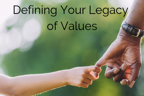 Defining Your Legacy of Values