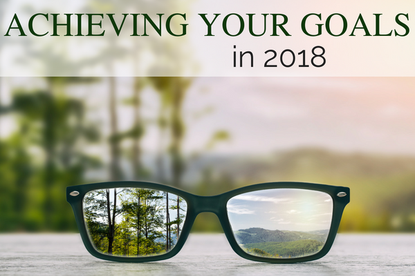 Achieving Your Goals in 2018