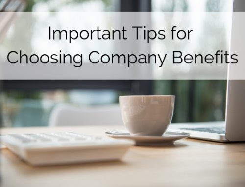 Important Tips for Choosing Company Benefits