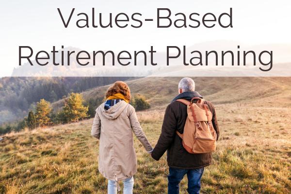 Values-Based Retirement Planning