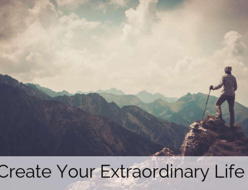 Create Your Extraordinary Life