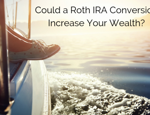 Could a Roth IRA Conversion Increase Your Wealth?